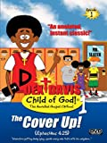 Dex Davis: Child of God! (Episode 1) The Cover Up!...(Ephesians 4:25)