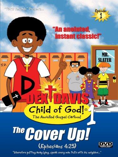 Dex Davis: Child of God! (Episode 1) The Cover Up!...(Ephesians 4:25)