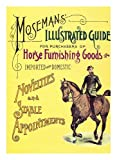 img - for Mosemans Illustrated Guide for purchasers of horse furnishing goods: Imported and Domestic book / textbook / text book