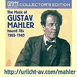 Music of Gustav Mahler: Issued 78s 1903-1940