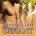 Defiant: MacKinnon's Rangers Series, Book 3 Audiobook by Pamela Clare Narrated by Kaleo Griffith