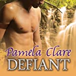 Defiant: MacKinnon's Rangers Series, Book 3 (       UNABRIDGED) by Pamela Clare Narrated by Kaleo Griffith