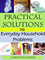 Practical Solutions to Everyday Household Problems