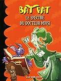 Bat Pat, Tome 6 : Le spectre du docteur Moisi
