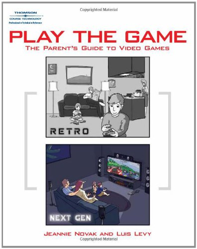 Play The Game: The Parent'S Guide To Video Games