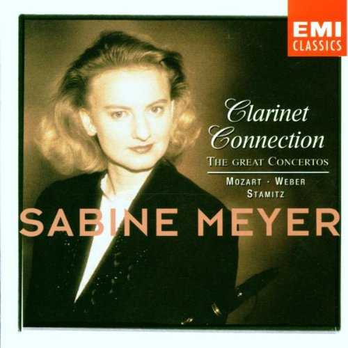 Clarinet Connection: The Great Concertos by Sabine Meyer, Wolfgang Amadeus Mozart, Carl Stamitz, Carl Maria von Weber and Hans Vonk