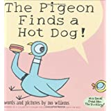 The Pigeon Finds a Hot Dog! ~ Mo Willems