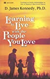 Learning to Live With the People You Love (0883681900) by Kennedy, D. James