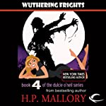 Wuthering Frights: Dulcie O'Neil, Book 4 (       UNABRIDGED) by H. P. Mallory Narrated by Therese Plummer