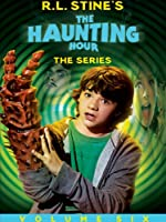 R.L. Stine's The Haunting Hour: The Series, Volume 6