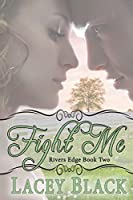 Fight Me (Rivers Edge Book 2) (English Edition)
