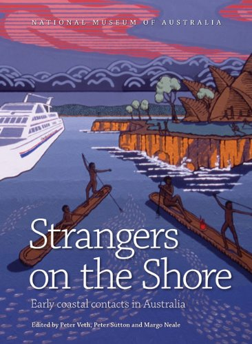 Strangers on the Shore: Early Coastal Contact in Australia