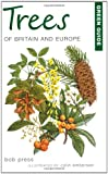 Green Guide to Trees of Britain and Europe (Green Guides) J.R. Press