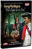 "George Washington, ""We Fight to be Free"""