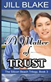 img - for A Matter of Trust (The Silicon Beach Trilogy) (Volume 3) book / textbook / text book