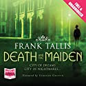 Death and the Maiden (       UNABRIDGED) by Frank Tallis Narrated by Gordon Griffin