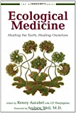 Ecological Medicine: Healing the Earth, Healing Ourselves (Bioneers Series)