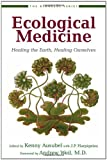 img - for Ecological Medicine: Healing the Earth, Healing Ourselves (Bioneers Series) book / textbook / text book