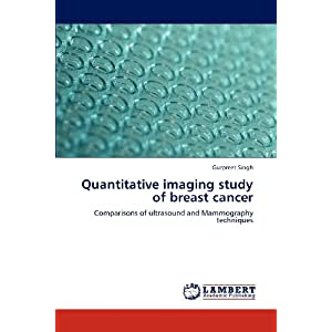 Quantitative imaging study of breast cancer: Comparisons of ultrasound and Mammography techniques