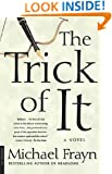 The Trick of It: A Novel