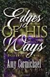 Edges of His Ways: Selections for Daily Reading (0875080626) by Carmichael, Amy