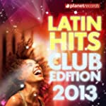 Latin Hits Club Edition 2013 (Kuduro,...