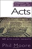 Straight to the Heart of Acts: 60 Bite-Sized Insights (The Straight to the Heart Series)