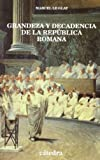 img - for Grandeza y decadencia de la rep blica romana / Rise and Fall of the Roman Republic (Historia Serie Menor) (Spanish Edition) book / textbook / text book