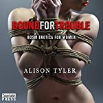 Bound for Trouble: BDSM Erotica for Women | Alison Tyler