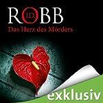 Das Herz des Mörders (Eve Dallas 17)   J. D. Robb