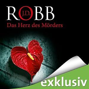 Das Herz des Mörders (Eve Dallas 17) Hörbuch