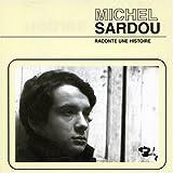 echange, troc Michel Sardou - Raconte une histoire