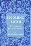 Becoming Jewish: A Handbook for Conversion