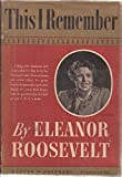 This I remember (1299122523) by Roosevelt, Eleanor