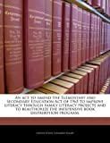An ACT to Amend the Elementary and Secondary Education Act of 1965 to Improve Literacy Through Family Literacy Projects and to Reauthorize the Inexpensive Book Distribution Program.