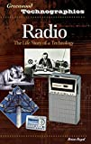 img - for Radio: The Life Story of a Technology (Greenwood Technographies) book / textbook / text book
