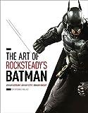 The Art of Rocksteadys Batman: Arkham Asylum, Arkham City & Arkham Knight