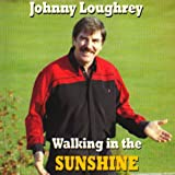 Johnny Loughrey Walking in the Sunshine