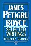 James Petigru Boyce: Selected Writings (0805465901) by George, Timothy