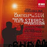 Gubaidulina: The Canticle of the Sun/Music for Flute, Strings and Percussion