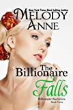 The Billionaire Falls (Billionaire Bachelors - Book 3)