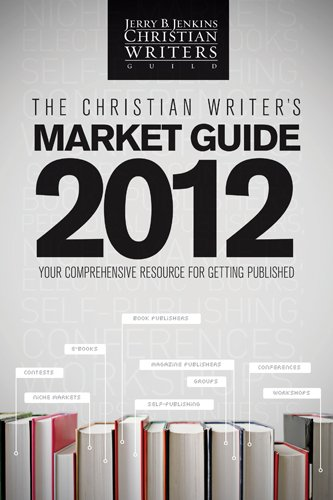 The Christian Writers Market Guide 2012: Jerry B. Jenkins : 9781414363479: Books - Amazon.ca