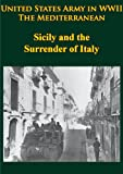 img - for United States Army in WWII - The Mediterranean - Sicily and the Surrender of Italy [Illustrated Edition] book / textbook / text book