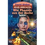 "Wie Phoenix aus der Asche: Honor Harrington, Bd. 11. Romanvon ""David Weber"""