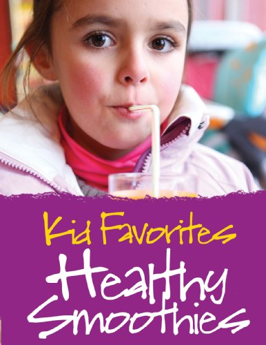 Kid Favorites Healthy Smoothies by Caroline Apovian