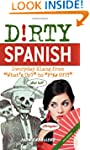 """Dirty Spanish: Everyday Slang from """"W..."""