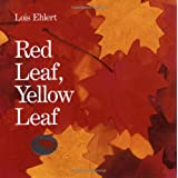 Red Leaf, Yellow Leafby Lois Ehlert
