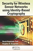 Security for Wireless Sensor Networks using Identity-Based Cryptography Front Cover