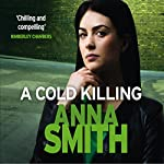 A Cold Killing: Rosie Gilmour, Book 5 | Anna Smith