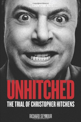Unhitched: The Trial of Christopher Hitchens (Counterblasts)